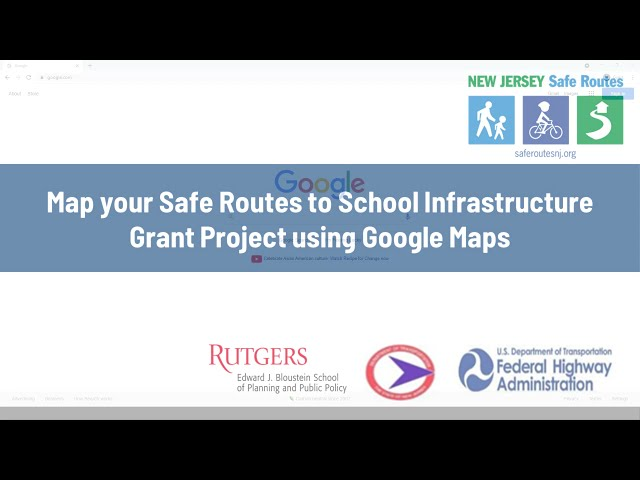 Map your project for a Safe Routes Grant Application Using Google Maps