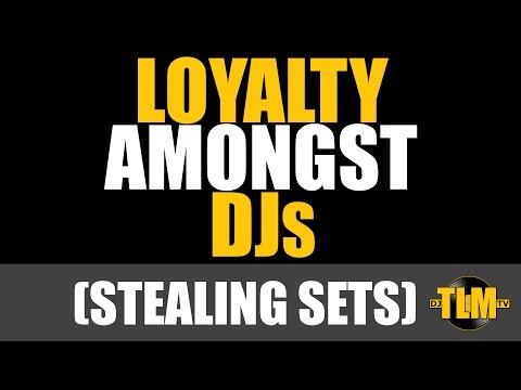 Loyalty amongst DJs (stealing sets)