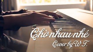 #39 Chờ Nhau Nhé - Suni Hạ Linh, Erik St.319 - Piano cover by W.T. (free sheet download)