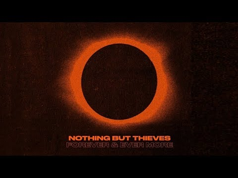 Nothing But Thieves - Forever And Ever More (Lyrics)