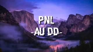 PNL - Au DD (Paroles/Lyrics)