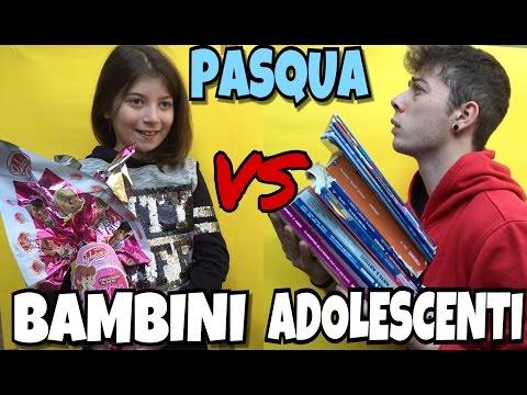 PASQUA - BAMBINI VS ADOLESCENTI