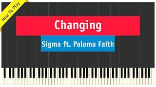 Sigma ft. Paloma Faith -  Changing - Piano Cover (How To Play Tutorial)