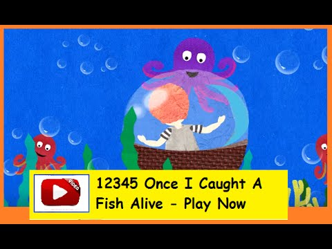 12345 once i caught a fish alive english nursery rhymes for Once i caught a fish alive