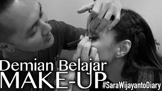Demian Belajar Make-Up | SaraWijayantoDiary