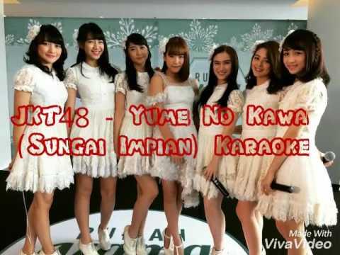 JKT48 - Yume no Kawa ( Sungai Impian ) Karaoke
