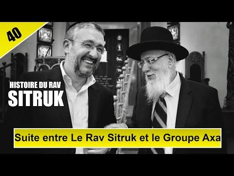 HISTOIRE DU RAV SITRUK, EPISODE 40 - Suite entre Le Rav Sitruk et le Groupe Axa - Rav Yaakov Sitruk