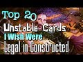 Top 20 Unstable Cards I Wish We Could Play in Constructed (MTG)!