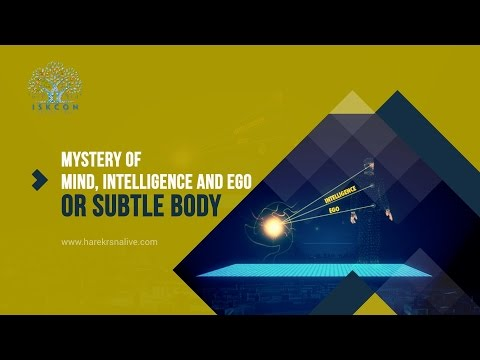 1 Mystery of Mind, Intelligence and Ego OR subtle body