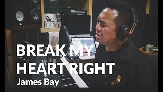 You Break My Heart Right - James Bay (Sidney Mohede Cover)