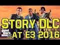Why GTA 5 Story DLC could be at E3 2016