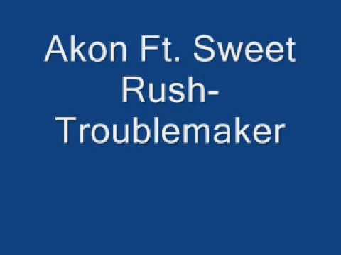 Akon Ft. Sweet Rush - Troublemaker (Lyrics)