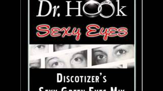 Dr. Hook - Sexy Eyes (Discotizer