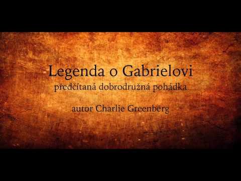 Celá čtená pohádka: Legenda o Gabrielovi (Audio pohádka, mluvené slovo)