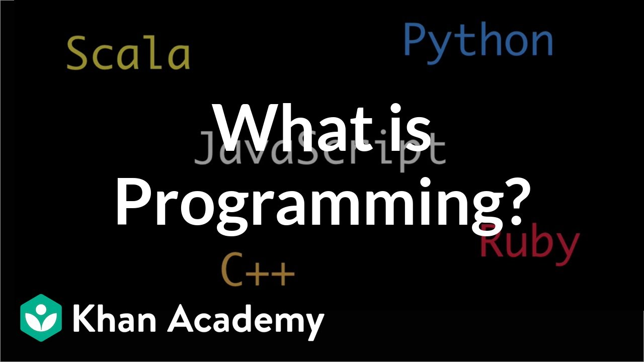 What is Programming? (video) | Khan Academy