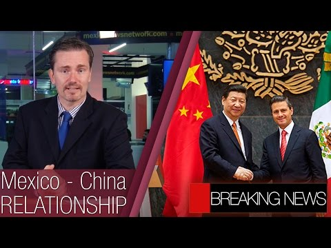 Mexico – China Relationship | Wal-Mart invest $1.3 billion in Mexico | Scrapping NAFTA