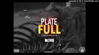 "Mr.Face - ""Plate Full"" (Funk Volume Diss) #TGWMixtape"