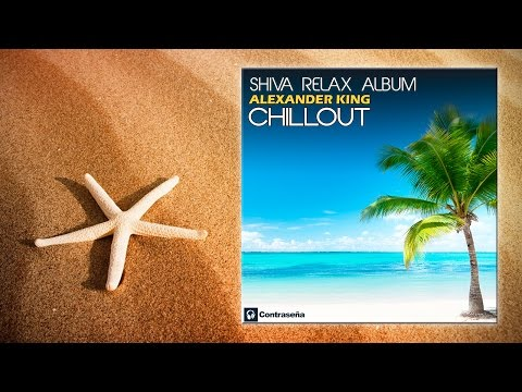 ALEXANDER KING Shiva Relax album meditation music pilates ambient beyond asmr chillout lounge