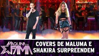 Covers de Maluma e Shakira surpreendem | Máquina da Fama (28/08/17)