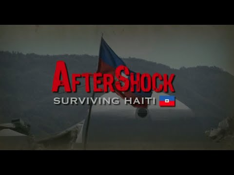 Aftershock: Surviving Haiti