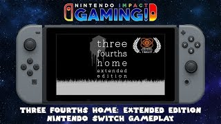 Three Fourths Home: Extended Edition   Nintendo Switch Gameplay