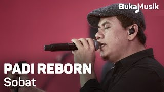 Video Padi Reborn - Sobat (with Lyrics) | BukaMusik 2.0 download MP3, 3GP, MP4, WEBM, AVI, FLV Juni 2018