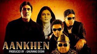 Aankhen (HD) | Amitabh Bachchan | Akshay Kumar | Sushmita Sen | Paresh Rawal |Bollywood Latest Movie Thumb