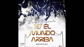 Don Miguelo - To El Mundo Arriba (Official Song)