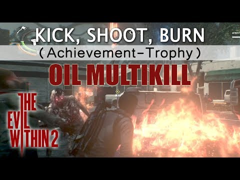 The Evil Within 2 - Kick, Shoot, Burn Achievement / Trophy Guide (Oil Multikill)