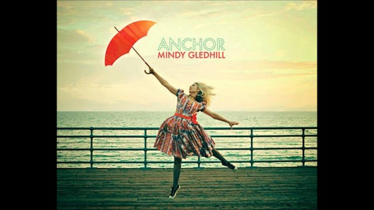 Mindy Gledhill - Anchor Lyrics | MetroLyrics