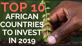 TOP 10 AFRICAN COUNTRIES TO INVEST IN (2019), BUSINESS IN AFRICA, DOING BUSINESS IN AFRICA, AFRICA