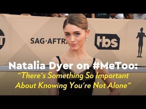 Natalia Dyer on #MeToo: Theres Something So Important About Knowing Youre Not Alone