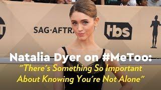Natalia Dyer on #MeToo: