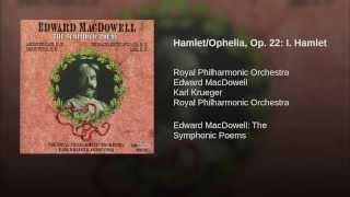 Hamlet/Ophelia, Op. 22: I. Hamlet