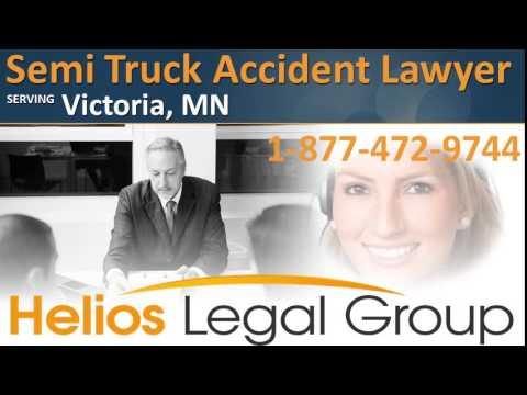 Victoria Semi Truck Accident Lawyer & Attorney - Minnesota