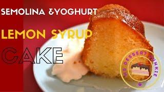Semolina & Yoghurt Lemon Syrup Cake Recipe    Msdessertjunkie