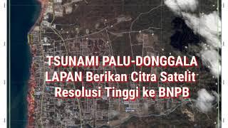 Video TSUNAMI PALU LAPAN Berikan Citra Satelit Resolusi Tinggi ke BNPB download MP3, 3GP, MP4, WEBM, AVI, FLV Oktober 2018