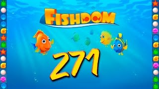 Fishdom: Deep Dive level 271 Walkthrough