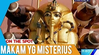 Misteri Firaun Muda Tutankhamun Part2 |On The Spot