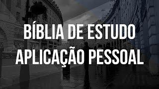 BÍBLIA DE ESTUDO APLICAÇÃO PESSOAL - REVIEW