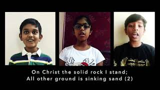 On Christ the solid rock I stand | RTMC Sunday School Children version