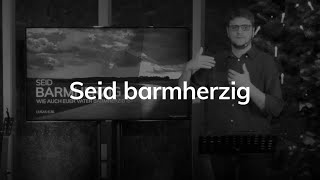 Seid barmherzig - Lukas 6,36 - Jahreslosung 2021 - Maiko Müller
