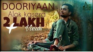 Dooriyaan | (Full HD) | Alok Kasera | New Hindi Songs 2018 | Latest Hindi Songs 2018