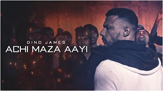 Achi Maza Aayi - Dino James [Official Music Video]