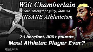 Wilt Chamberlain - Maybe The Most Athletic Giant Ever