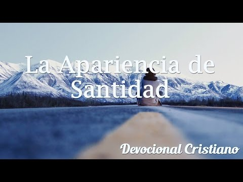 Devocional Cristiano  - La Apariencia de Santidad