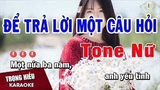 Karaoke Để Trả Lời Một Câu Hỏi Tone Nữ Nhạc Sống | Trọng Hiếu