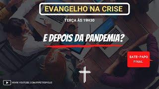 Evangelho na crise, e depois da pandemia?