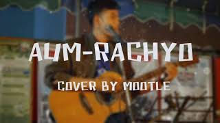 AUM-RACHYO Cover By Mootle