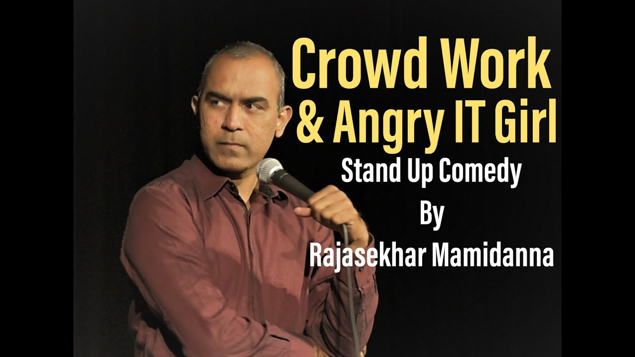 Crowd Work | Angry IT Girl | Stand Up Comedy By Rajasekhar Mamidanna